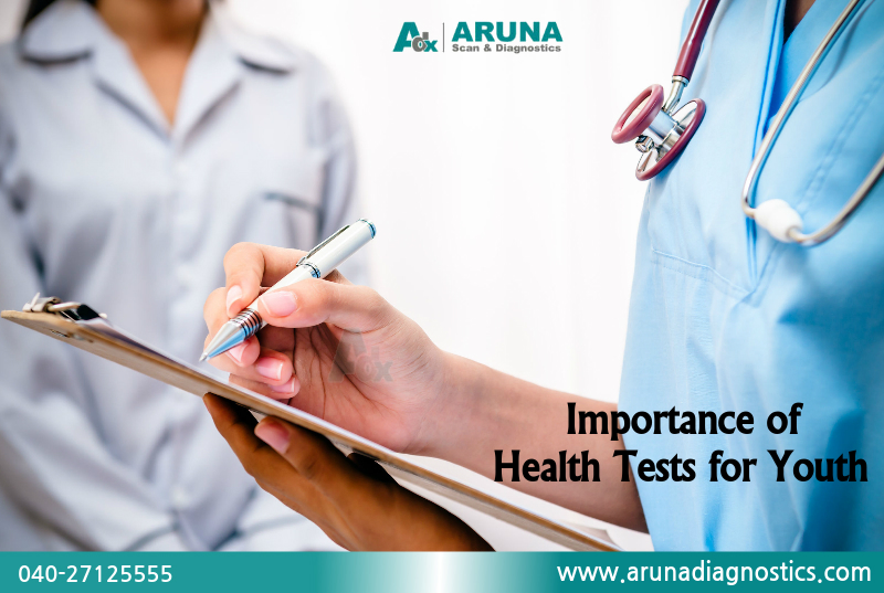 Health Tests for Youth at Aruna Scan & Diagnostics
