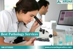 Complete Pathological Investigation Services at Aruna Scan & Diagnostics