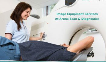 Image Equipment Services at Aruna Scan Diagnostics